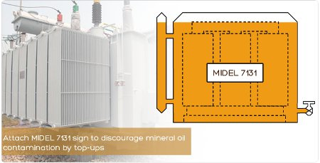 Attach MIDEL 7131 sign to discourage mineral oil contamination by top-ups